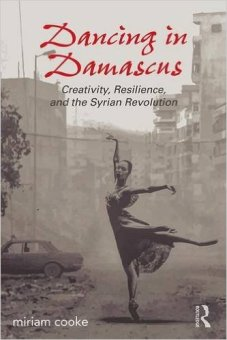 Dancing in Damascus, by Miriam Cook