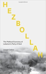 Hezbollah: The Political Economy of Lebanon's Party of God, by Joseph Daher