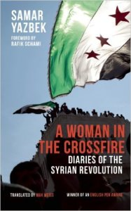 A Woman in the Crossfire, by Samar Yazbek