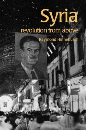 Syria: Revolution from Above, by Raymond Hinnebusch