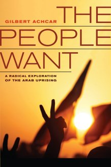 The People Want, by Gilbert Achcar