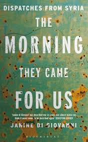 The Morning They Came for Us, by Janine di Giovanni