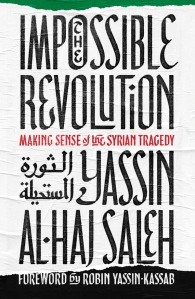 Impossible Revolution Yassin Al-Haj Saleh
